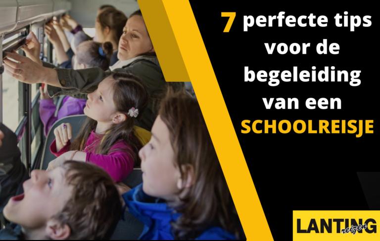 7 perfecte tips voor de begeleiding van een schoolreisje